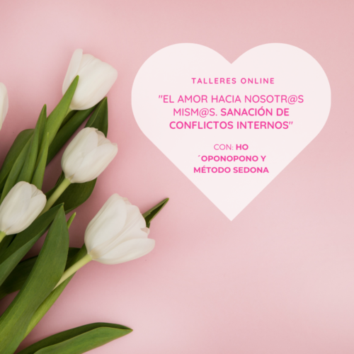 talleres online sanación conflictos internos con Ho´oponopono y Método Sedona